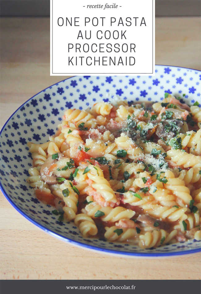 One pot pasta au cook processor kitchenaid merci pour le chocolat - Recette kitchenaid cook processor ...