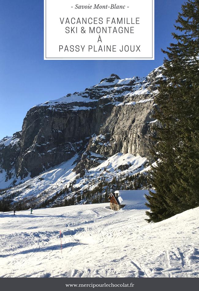 PASSY PLAINE JOUX - SAVOIE MONTBLANC - vacances en famille, ski et montagne en hiver (via mercipourlechocolat.fr)