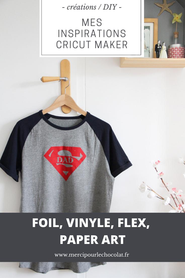 CRICUT MAKER - inspirations créations flex tshirts, vinyle, foil, paper art (via mercipourlechocolat.fr)