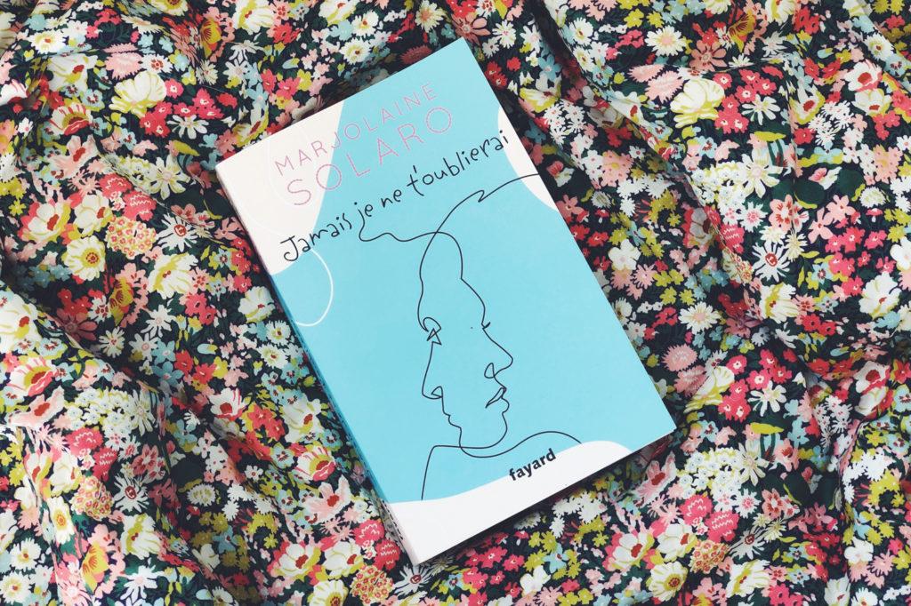 Jamais je ne t'oublierai - premier roman de Marjolaine Solaro